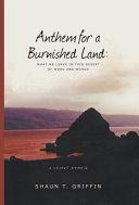 Anthem for a Burnished Land