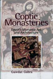 Coptic Monasteries: Egypt's Monastic Art and Architecture