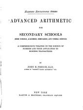 Advanced Arithmetic for Secondary Schools: A Comprehensive Treatise on the Science of Numbers and Their Application to Business Transactions