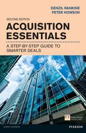 Acquisition Essentials: A step-by-step guide to smarter deals, Edition 2