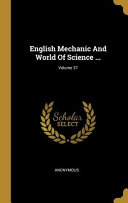 English Mechanic and World of Science ... ; Volume 37