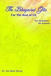 The Bhagavad Gita for the Rest of Us: Our Questions, His Answers