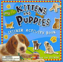 Kittens and Puppies Sticker Activity Book PDF