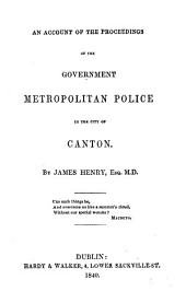 An Account of the Proceedings of the Government Metropolitan Police in the City of Canton