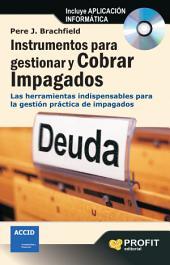 Instrumentos para gestionar y cobrar impagados : Las herramientas indispensables para la gestión práctica de impagados