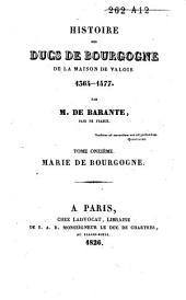 Histoire des ducs de Bourgogne de la maison de Valois, 1364-1477: Marie de Bourgogne, Volume1