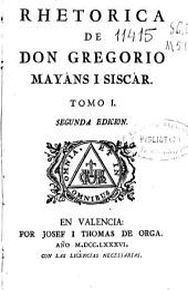 Rhetorica de Don Gregorio Mayans i Siscár: Volumen 1