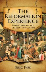 The Reformation Experience Book PDF
