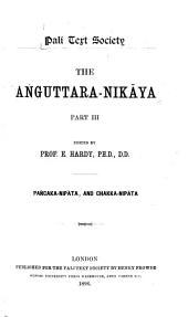 The Aṅguttara-nikâya: Pañcaka-nipāta, and Chakka-nipāta