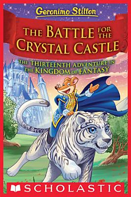 The Battle for Crystal Castle  Geronimo Stilton and the Kingdom of Fantasy  13