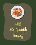 Hello! 365 Spanish Recipes