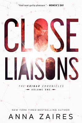 Close Liaisons  The Krinar Chronicles  Volume 1