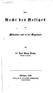 Das Recht des Besitzes im Mittelalter und in der Gegenwart