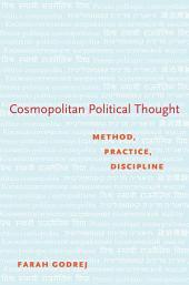 Cosmopolitan Political Thought: Method, Practice, Discipline