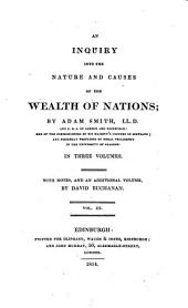 An inquiry into the nature and causes of the wealth of nations. With notes, and an additional vol., by D. Buchanan