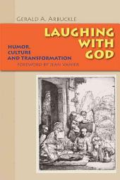 Laughing with God: Humor, Culture, and Transformation