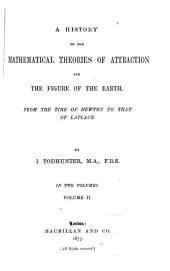 A History of the Mathematical Theories of Attraction and the Figure of the Earth from the Time of Newton to that of Laplace: Volume 2