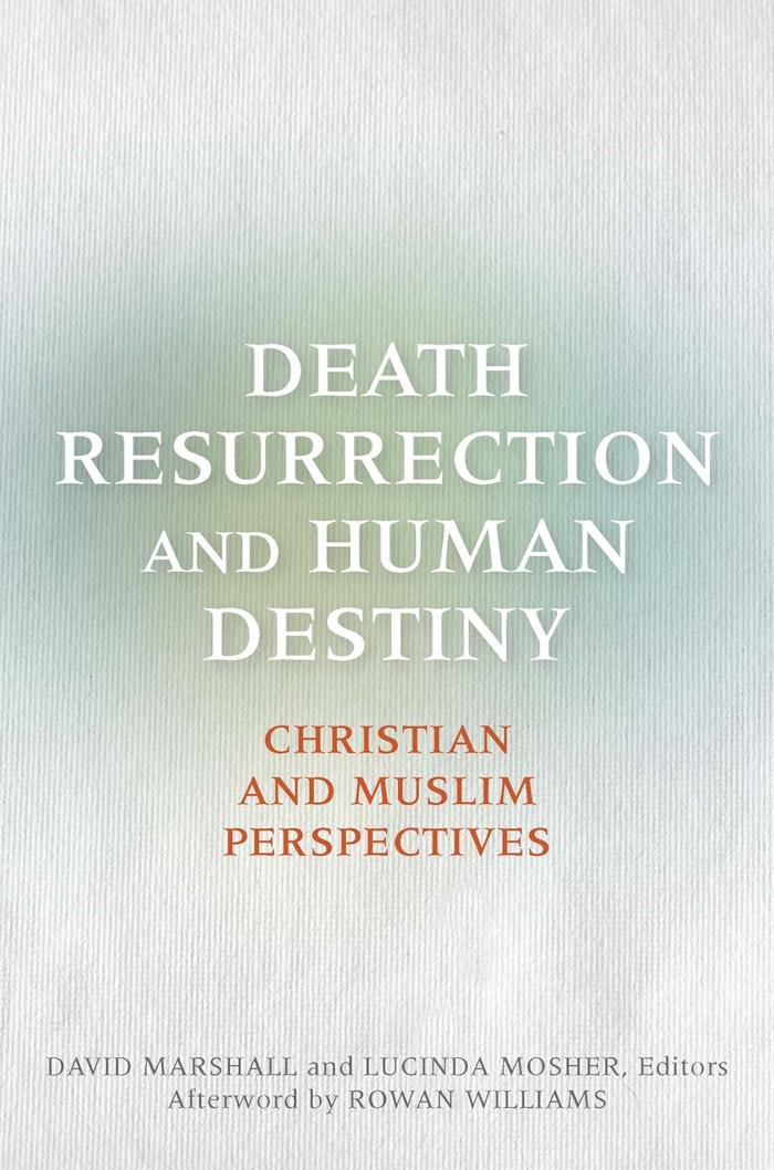 Death, Resurrection, and Human Destiny