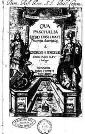 Oua Paschalia sacro emblemate inscripta descriptáque à Georgio Stengelio Societatis Iesu theologo