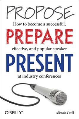 Propose  Prepare  Present