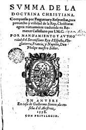 Summa de la doctrina christiana: compuesta por preguntas y respuestas, para prouecho y vtilidad de la Rep. christiana