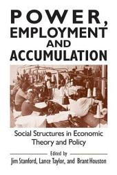 Power, Employment, and Accumulation: Social Structures in Economic Theory and Practice