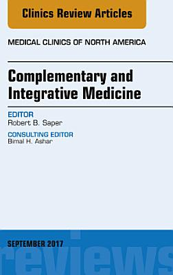 Complementary and Integrative Medicine  An Issue of Medical Clinics of North America PDF