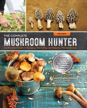 The Complete Mushroom Hunter  Revised