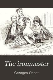 The Ironmaster: Or, Love and Pride