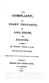 The Complaint; Or, Night Thoughts, on Life, Death, and Immortality