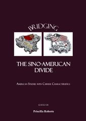 Bridging the Sino-American Divide: American Studies with Chinese Characteristics