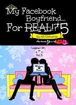 My Facebook Boyfriend For Real?! Vol. 5