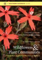 Wildflowers and Plant Communities of the Southern Appalachian Mountains and Piedmont PDF