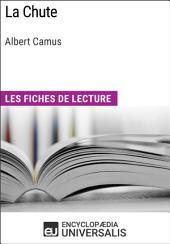 La Chute d'Albert Camus: Les Fiches de lecture d'Universalis