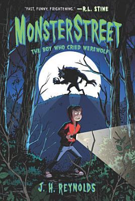 Monsterstreet  1  The Boy Who Cried Werewolf PDF