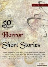 50 Horror Short Stories - SELECTED SHORTS COLLECTION
