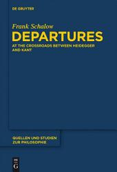 Departures: At the Crossroads between Heidegger and Kant