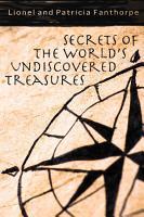 Secrets of the World s Undiscovered Treasures PDF