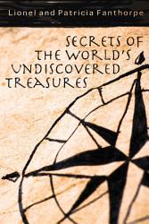 Secrets Of The World S Undiscovered Treasures Book PDF