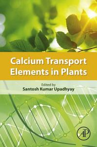 Calcium Transport Elements in Plants