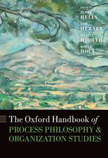 The Oxford Handbook of Process Philosophy and Organization Studies PDF
