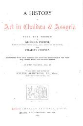 A History of Art in Chaldæa & Assyria from the French of Georges Perrot ...: And Charles Chipiez, Volume 2