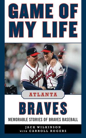 Game of My Life Atlanta Braves