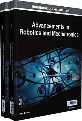 Handbook of Research on Advancements in Robotics and Mechatronics