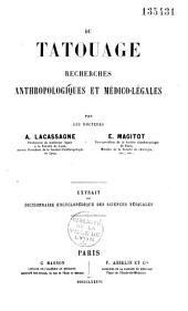 Du tatouage: recherches anthropologiques et médico-légales