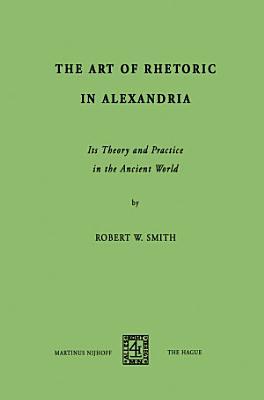 The Art of Rhetoric in Alexandria PDF