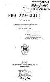 Vie de Fra Angelico de Fiesole de L'ordre des Frères Prècheurs