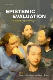 Epistemic Evaluation: Purposeful Epistemology