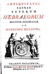 Antiquitates sacrae veterum Hebraeorum: Volume 1