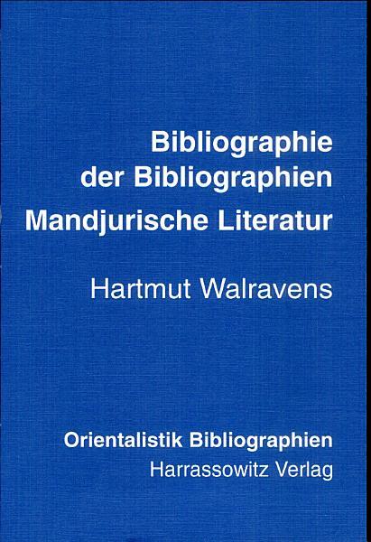 Bibliographie Der Bibliographien Der Mandjurischen Literatur